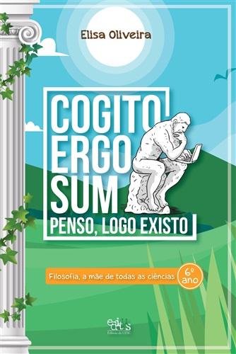 Coleção Cogito Ergo Sum: Filosofia, a mãe de todas as ciências