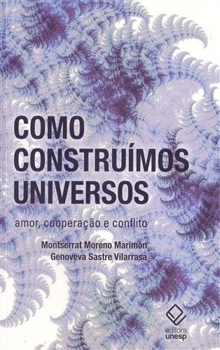 Como construímos universos: Amor, Cooperação e Conflito