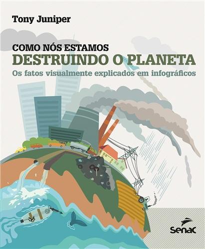 Como nós estamos destruindo o planeta: os fatos visualmente explicados em infográficos