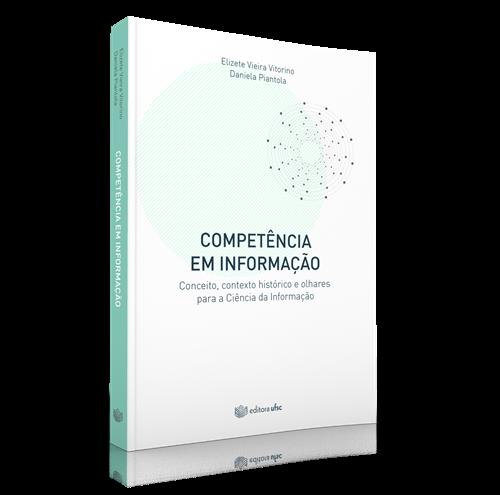 Competência em informação: conceito, contexto histórico e olhares para a ciência da informação