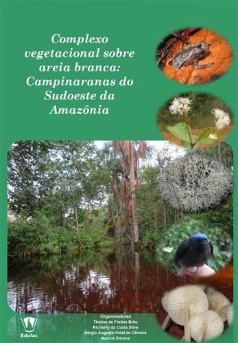 Complexo vegetacional sobre areia branca: campinaranas do sudoeste da Amazônia