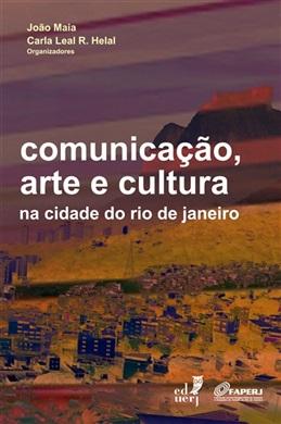 Comunicação, arte e cultura na cidade do Rio de Janeiro
