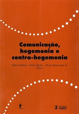 Comunicação, hegemonia e contra-hegemonia