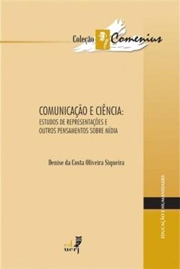 Comunicação e ciência: estudos de representações e outros pensamentos sobre mídia