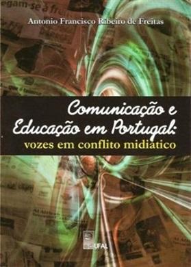 Comunicação e educação em Portugal: vozes em conflito midiático