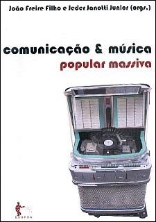Comunicação e Música Popular Massiva