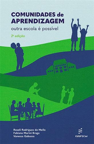 Comunidades de aprendizagem: outra escola é possível - 2 ed.