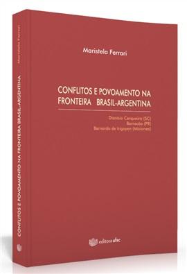 Conflitos e povoamento na fronteira Brasil-Argentina: Dionísio Cerqueira (SC), Barracão (PR) e Bernardo de Irigoyen (Misiones)
