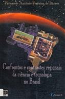 CONFRONTOS E CONTRASTES REGIONAIS DA CIÊNCIA E TECNOLOGIA NO BRASIL