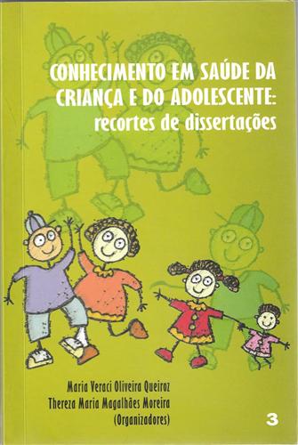 Conhecimento em saúde da criança e do adolescente: recortes de dissertação