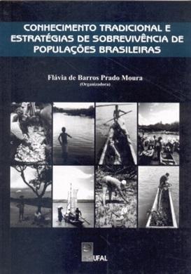 Conhecimento Tradicional e Estratégias de Sobrevivência de Populações Brasileiras