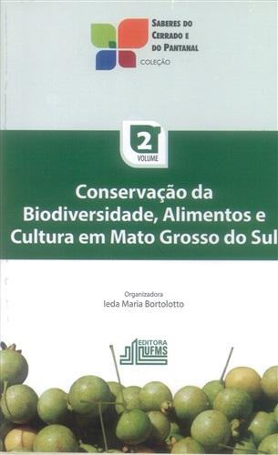 Conservação da Biodiversidade, Alimentos e Cultura em Mato Grosso do Sul (Volume 2)