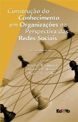CONSTRUÇÃO DO CONHECIMENTO EM ORGANIZAÇÕES NA PERSPECTIVA DAS REDES SOCIAIS