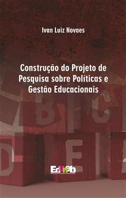 Construção do Projeto de Pesquisa sobre Políticas e Gestão Educacionais