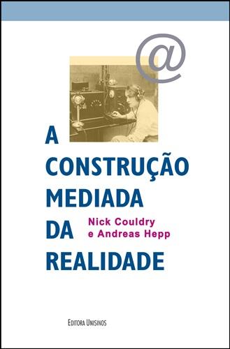 Construção mediada da realidade, A