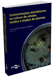 Contaminações Microbianas na Cultura de Células, Tecidos e Órgãos de Plantas