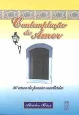CONTEMPLAÇÃO DO AMOR: 30 ANOS DE POESIA ESCOLHIDA (edição esgotada)