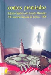 Contos premiados - VII Concurso Nacional de Contos Prêmio Ignácio de Loyola Brandão
