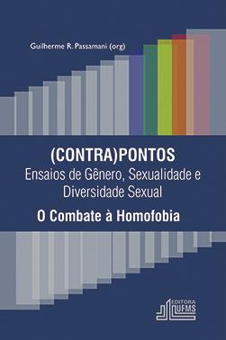 (Contra) Pontos - Ensaios de Gênero, Sexualidade e Diversidade sexual: o combate à homofobia
