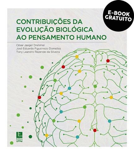 Contribuições da evolução biológica ao pensamento humano (e-book)