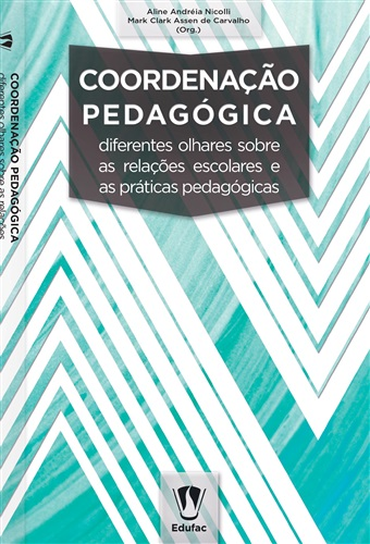 Coordenação pedagógica: diferentes olhares sobre as relações escolares e as práticas pedagógicas