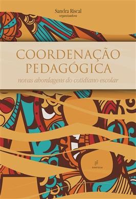 Coordenação pedagógica: novas abordagens do cotidiano escolar