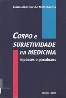 Corpo e subjetividade na medicina: impasses e paradoxos