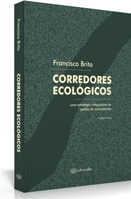 Corredores ecológicos: uma estratégia integradora na gestão de ecossistemas (edição esgotada)