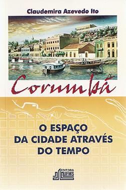 Corumbá: O Espaço da Cidade Através do Tempo