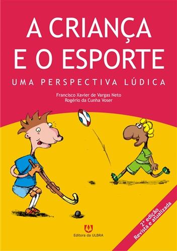 Criança e o Esporte - Uma Perspectiva Lúdica, A