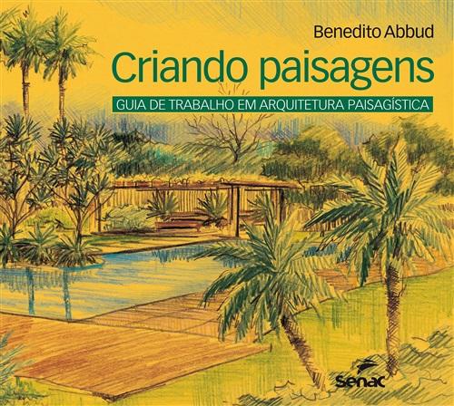 Criando paisagens: Guia de arquitetura paisagística: Guia de Trabalho em Arquitetura Paisagística