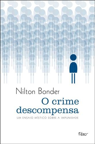 Crime descompensa: um ensaio místico sobre a impunidade, O