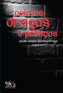 Crimes, drogas e políticas