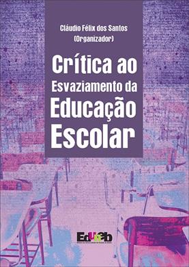CRÍTICA AO ESVAZIAMENTO DA EDUCAÇÃO ESCOLAR