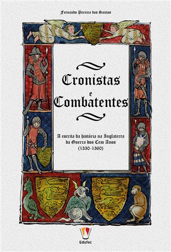Cronistas e combatentes: a escrita da história na Inglaterra da Guerra dos Cem Anos (1330-1360)