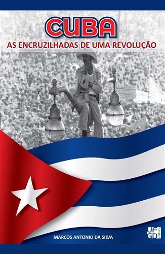 Cuba: as encruzilhadas de uma revolução