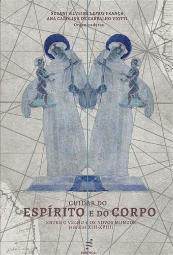 Cuidar do espírito e do corpo entre o velho e os novos mundos (séculos XIII-XVIII)