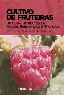 Cultivo de Fruteiras de Clima Temperado em Regiões Subtropicais e Tropicais 2º Edição Revisada e Ampliada