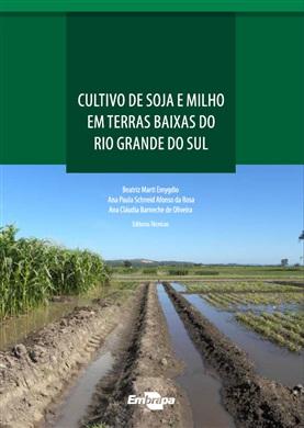 Cultivo de soja e milho em terras baixas do Rio Grande do Sul