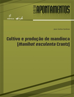 Cultivo e produção de mandioca (Manihot esculenta crantz)