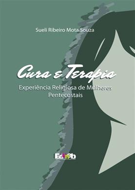 CURA E TERAPIA experiência religiosa de mulheres pentecostais