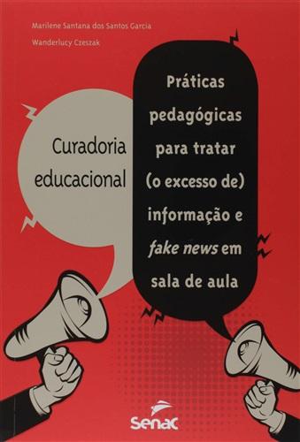 Curadoria educacional: práticas pedagógicas para tratar (o excesso de) informação e fake news em sala de aula