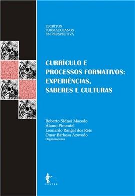Currículo e processos formativos - experiências, saberes e culturas