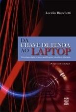 DA CHAVE DE FENDA AO LAPTOP: TECNOLOGIA DIGITAL E NOVAS QUALIFICAÇÕES: DESAFIOS À EDUCAÇÃO