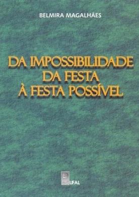Da Impossibilidade da Festa à Festa Possível