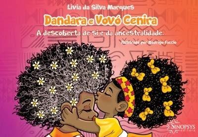 Dandara e Vovó Cenira: A descoberta de si e da ancestralidade