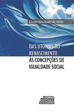 Das utopias do renascimento: as concepções de igualdade social