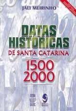 DATAS HISTÓRICAS DE SANTA CATARINA 1500-2000