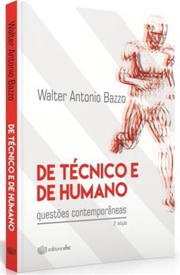 DE TÉCNICO E DE HUMANO - Questões contemporâneas - 2ª edição