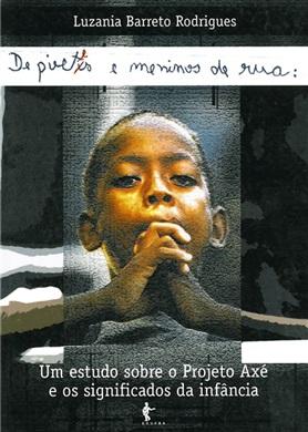 De pivetes e meninos de rua: um estudo sobre o Projeto Axé e os significados da infância